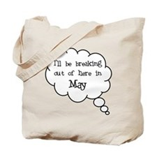 """Breaking Out May"" Tote Bag"