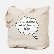 """""""Breaking Out May"""" Tote Bag"""