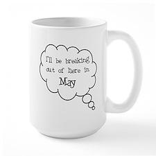 """""""Breaking Out May"""" Mug"""