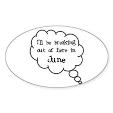 """""""Breaking Out June"""" Oval Decal"""