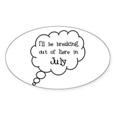 """""""Breaking Out July"""" Oval Decal"""
