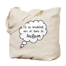 """Breaking Out August"" Tote Bag"