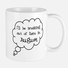 """""""Breaking Out August"""" Mug"""