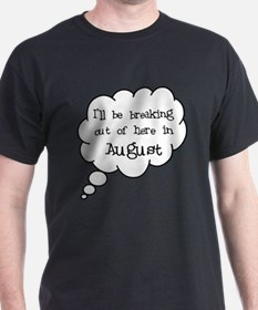 """Breaking Out August"" T-Shirt"