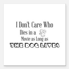 "I Don't Care Who Dies in Square Car Magnet 3"" x 3"""