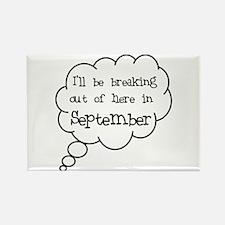 """Breaking Out September"" Rectangle Magnet"