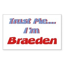 Trust Me I'm Braeden Rectangle Decal