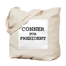 Conner for President Tote Bag