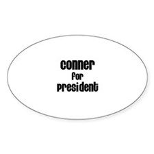 Conner for President Oval Decal