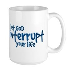 Let God Interrupt Mug