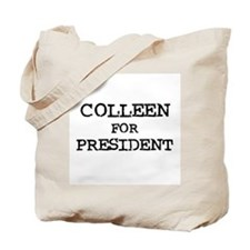 Colleen for President Tote Bag