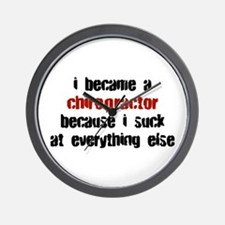 Chiropractor Suck at Everything Wall Clock
