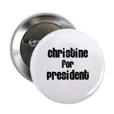 Christine for President Button