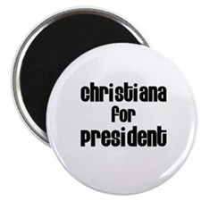 "Christiana for President 2.25"" Magnet (10 pack)"