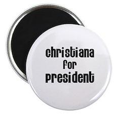 Christiana for President Magnet