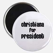 Christiana for President Magnet