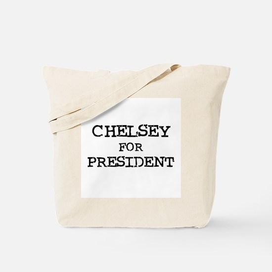 Chelsey for President Tote Bag