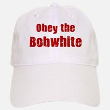 Obey the Bobwhite Baseball Baseball Cap