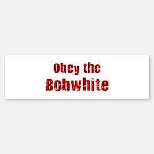 Obey the Bobwhite Bumper Bumper Bumper Sticker
