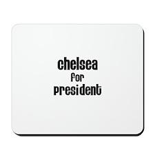 Chelsea for President Mousepad