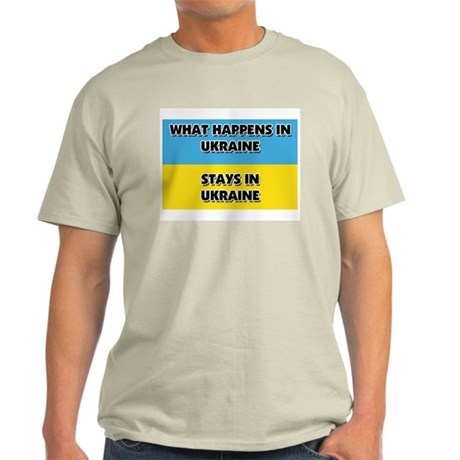 What Happens In UKRAINE Stays There Light T-Shirt