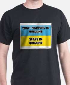 What Happens In UKRAINE Stays There T-Shirt