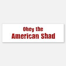 Obey the American Shad Bumper Bumper Bumper Sticker