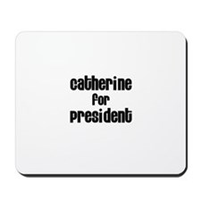 Catherine for President Mousepad