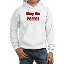 Obey the Ferret Hoodie