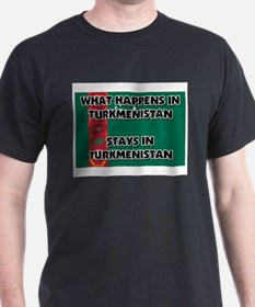 What Happens In TURKMENISTAN Stays There T-Shirt
