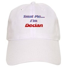 Trust Me I'm Declan Baseball Cap