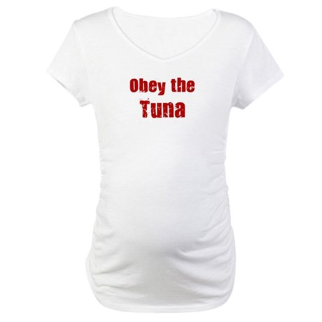 Obey the Tuna Maternity T-Shirt