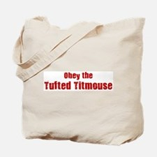 Obey the Tufted Titmouse Tote Bag