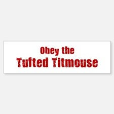 Obey the Tufted Titmouse Bumper Bumper Bumper Sticker