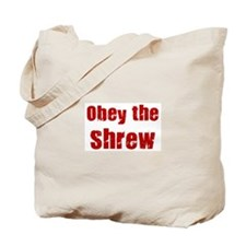 Obey the Shrew Tote Bag