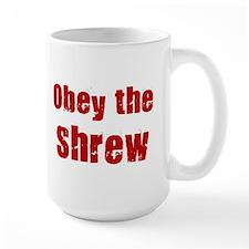 Obey the Shrew Mug