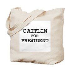Caitlin for President Tote Bag