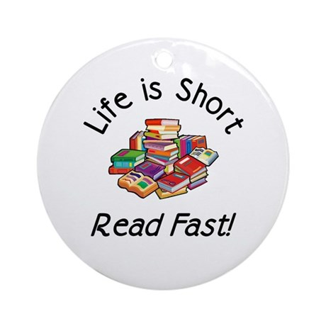 Life is Short Ornament (Round)