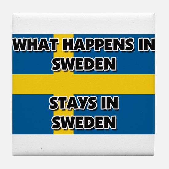 What Happens In SWEDEN Stays There Tile Coaster
