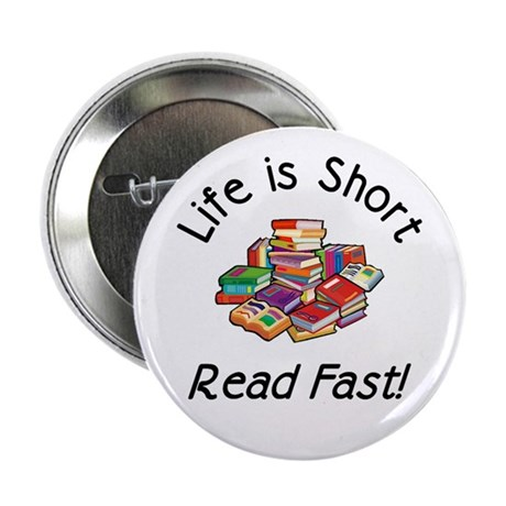 """Life is Short 2.25"""" Button (10 pack)"""