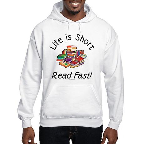 Life is Short Hooded Sweatshirt