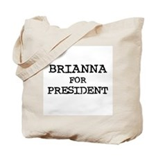 Brianna for President Tote Bag