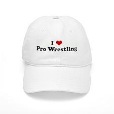 I Love Pro Wrestling Baseball Cap