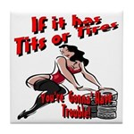 Tits Or Tires Tile Coaster