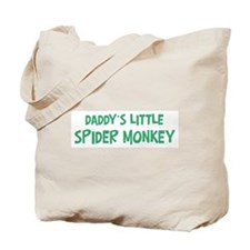 Daddys little Spider Monkey Tote Bag