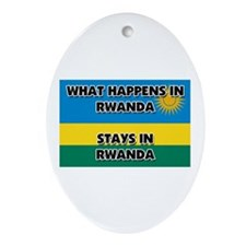 What Happens In RWANDA Stays There Oval Ornament