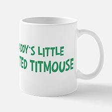 Daddys little Tufted Titmouse Mug