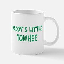 Daddys little Towhee Mug