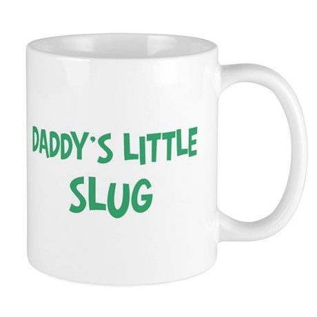 Daddys little Slug Mug