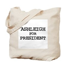 Ashleigh for President Tote Bag
